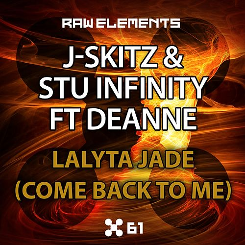 Play & Download Lalyta Jade (Come Back To Me) (feat. Deanne) by JSkitz | Napster
