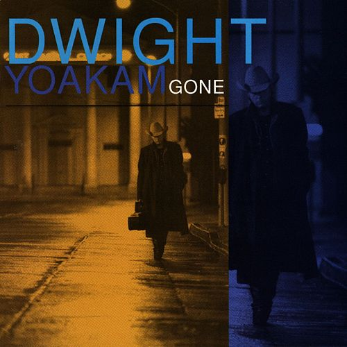 Gone by Dwight Yoakam