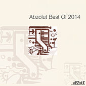 Play & Download Abzolut Best Of 2014 by Various Artists | Napster