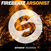 Play & Download Arsonist by Firebeatz | Napster