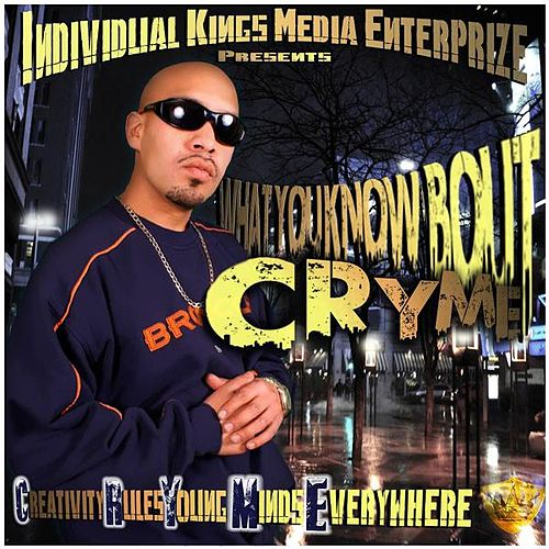 Play & Download What You Know Bout Cryme? by C.R.Y.M.E | Napster