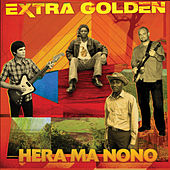 Play & Download Hera Ma Nano by Extra Golden | Napster