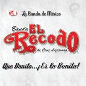Play & Download Que Bonito Es Lo Bonito by Banda El Recodo | Napster