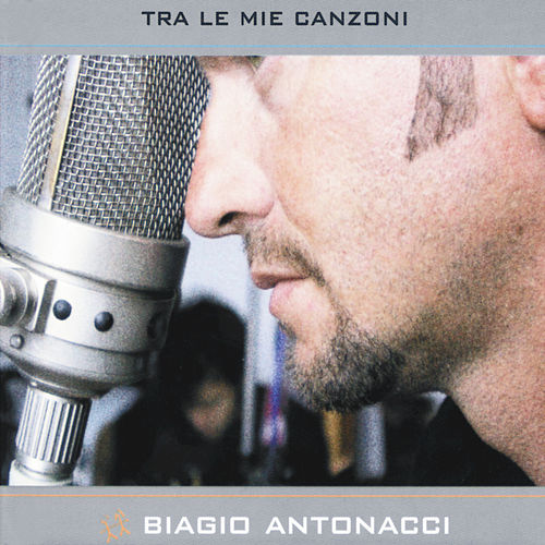 Play & Download Tra Le Mie Canzoni by Biagio Antonacci | Napster