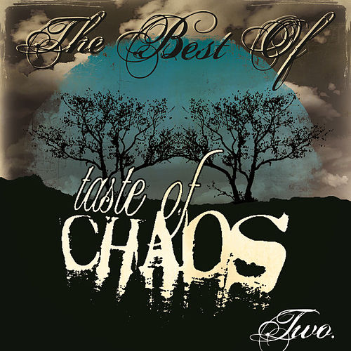 Play & Download The Best Of Taste Of Chaos II by Various Artists | Napster