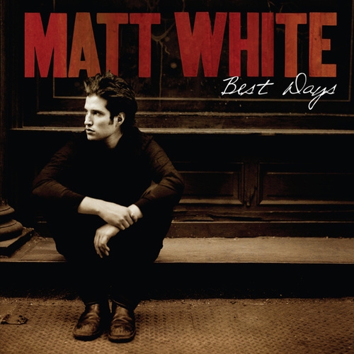 Play & Download Best Days by Matt White | Napster