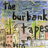 The Burbank Tapes by Dan Bern