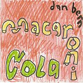 Play & Download Macaroni Cola by Dan Bern | Napster