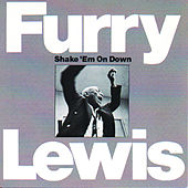 Shake 'Em On Down by Furry Lewis
