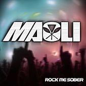 Play & Download Rock Me Sober by Maoli | Napster