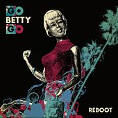 Play & Download Reboot by Go Betty Go | Napster