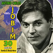 Play & Download 30 Hits Of Samba & Bossa Nova by Antônio Carlos Jobim (Tom Jobim) | Napster