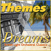 Themes & Dreams (British Light Orchestral Classics) by Various Artists