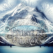 Play & Download Winter Solstice with Classics – Music to Inspire, Instrumental Music Ambient, Mood & Chamber Music with Classic Style, Serenity, Restful of Classical Music by Winter Solstice Music Society | Napster