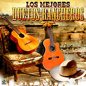Play & Download Los Mejores Duetos Rancheros by Various Artists | Napster