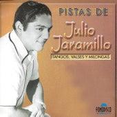 Play & Download Pistas Julio Jaramilo by Julio Jaramillo | Napster