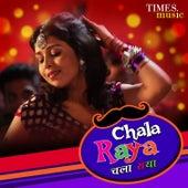 Chala Raya - Single by Sapna Awasthi