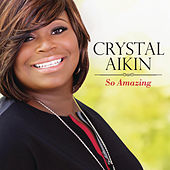 So Amazing by Crystal Aikin