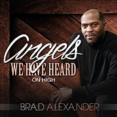Play & Download Angels We Have Heard on High by Brad Alexander | Napster