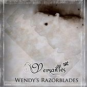 Play & Download Wendy's Razorblades by Versailles   Napster