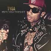 #BitchImTheShit by Tyga