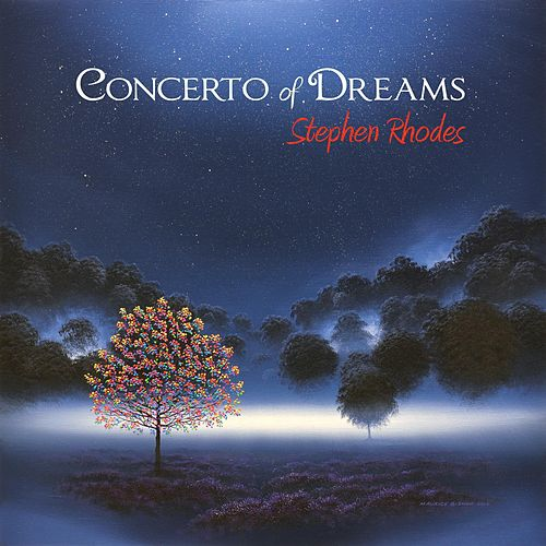 Play & Download Concerto of Dreams by Stephen Rhodes | Napster