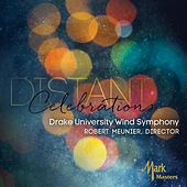 Play & Download Distant Celebrations by Drake University Wind Symphony | Napster