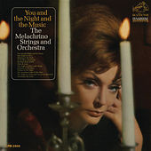 Play & Download You and the Night and the Music by The Melachrino Strings | Napster