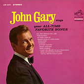 Play & Download Sings Your All-Time Favorite Songs by John Gary | Napster