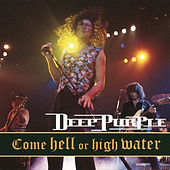 Play & Download Come Hell or High Water (Live) by Deep Purple | Napster