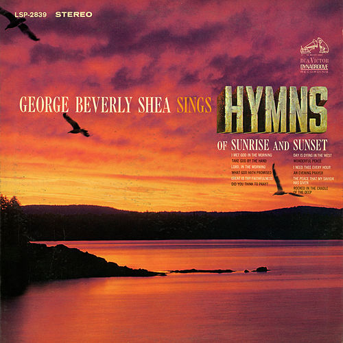 Play & Download Sings Hymns of Sunrise and Sunset by George Beverly Shea   Napster
