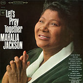Let's Pray Together by Mahalia Jackson