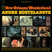 Play & Download New Orleans Wonderland by Andre Kostelanetz & His Orchestra | Napster