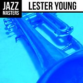 Play & Download Jazz Masters: Lester Young by Lester Young | Napster