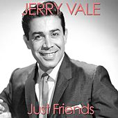 Play & Download Just Friends by Jerry Vale | Napster