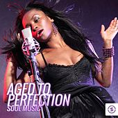 Play & Download Aged to Perfection: Soul Music by Various Artists | Napster
