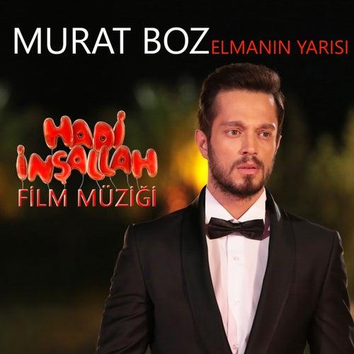 Play & Download Elmanın Yarısı (Hadi İnşallah Film Müziği) by Murat Boz | Napster