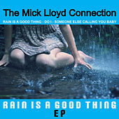Play & Download Rain Is a Good Thing by The Mick Lloyd Connection | Napster