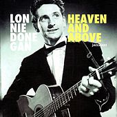Heaven and Above by Lonnie Donegan