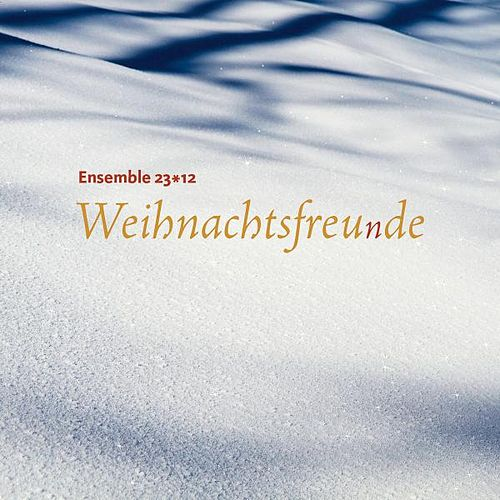 Play & Download Weihnachtsfreunde by Ensemble 23*12 | Napster
