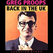 Play & Download Back In the UK by Greg Proops | Napster
