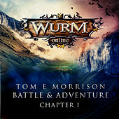 Play & Download Wurm Online - Battle & Adventure: Chapter 1 by Tom E Morrison | Napster