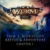 Wurm Online - Battle & Adventure: Chapter 1 by Tom E Morrison