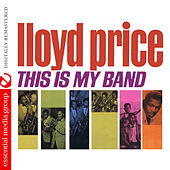 Play & Download This Is My Band (Digitally Remastered) by Lloyd Price | Napster