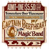 Play & Download Live in Vancouver by Captain Beefheart | Napster