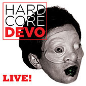 Hardcore Live! by DEVO