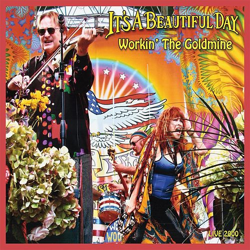 Play & Download Workin' The Goldmine by It's A Beautiful Day | Napster