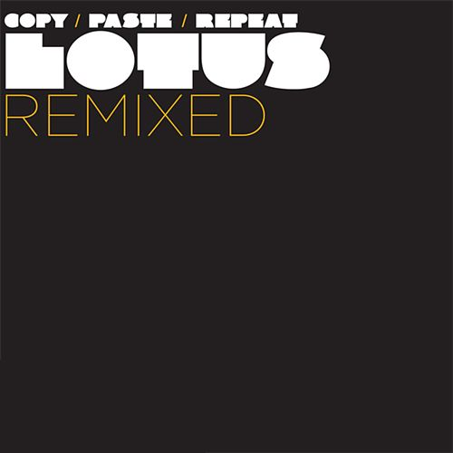 Copy Paste Repeat: Lotus Remixed by Various Artists