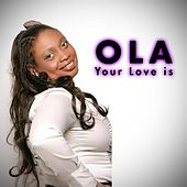 Your Love Is by Ola