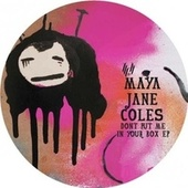 Play & Download Don't Put Me In Your Box by Maya Jane Coles | Napster